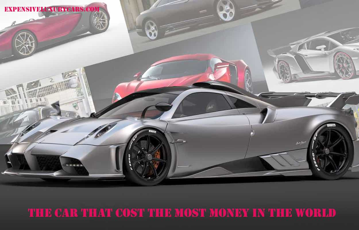 The Car That Cost The Most Money in The World