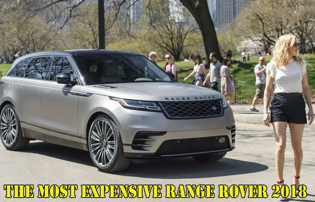 The Most Expensive Range Rover 2018